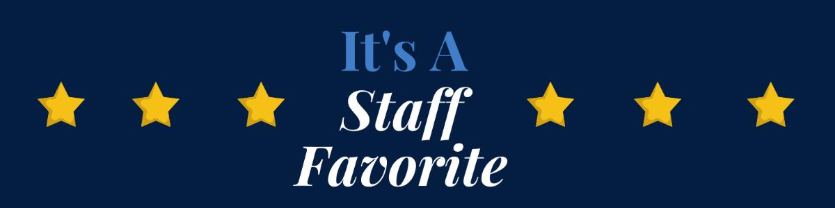 its a staff favorite